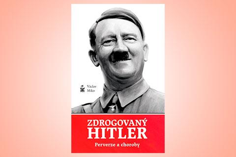Zdrogovaný Hitler Perverze a choroby